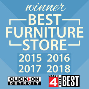 Voted Best Furniture Store by ClickOnDetroit.com 4 years in a row
