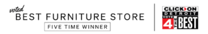 Voted Best Furniture Store - 5 Time Winner